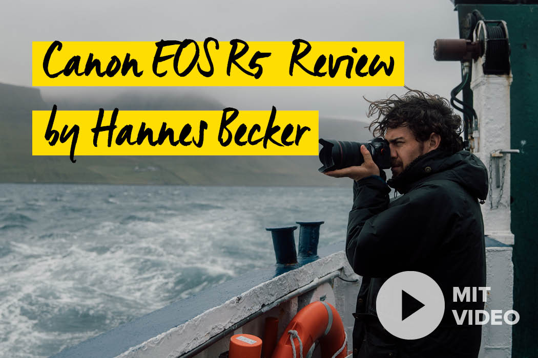 Canon EOS R5 Review by Hannes Becker